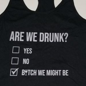 Are we drunk? Bi!ch we might be Medium Tank Top